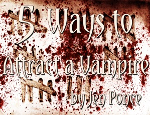 5 Ways to Attract a Vampire
