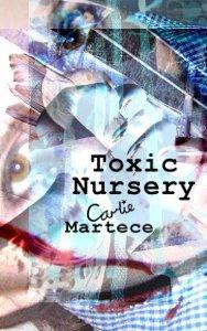 Toxic Nursery Carlie Martece