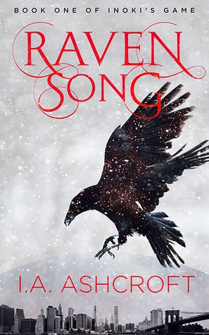 Raven Song by I.A Ashcroft