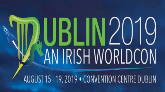 Dublin 2019 An Irish Worldcon August 15 - 19 Convention Centre Dublin